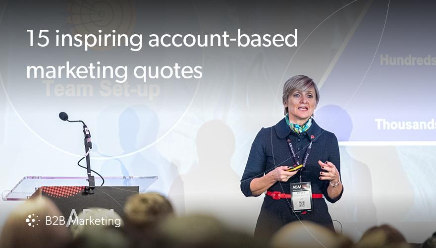 15 inspiring account-based marketing quotes