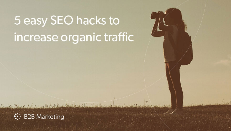 5 quick and easy SEO and search engine marketing tips and tricks for increasing your website's organic Google traffic image