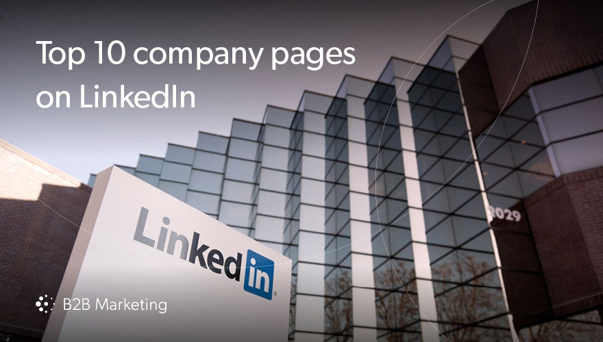 10 best LinkedIn company pages (and five lessons we can learn from them) image