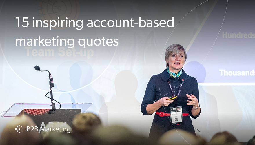 15 inspiring account-based marketing quotes