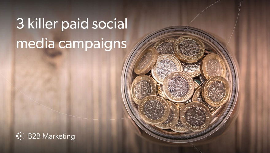3 killer paid social media campaigns from B2B brands image