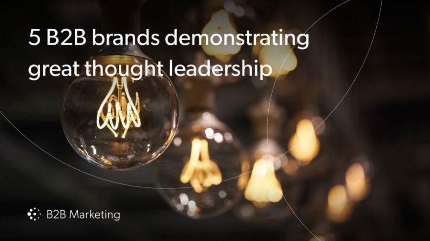 5 B2B brands demonstrating great thought leadership image