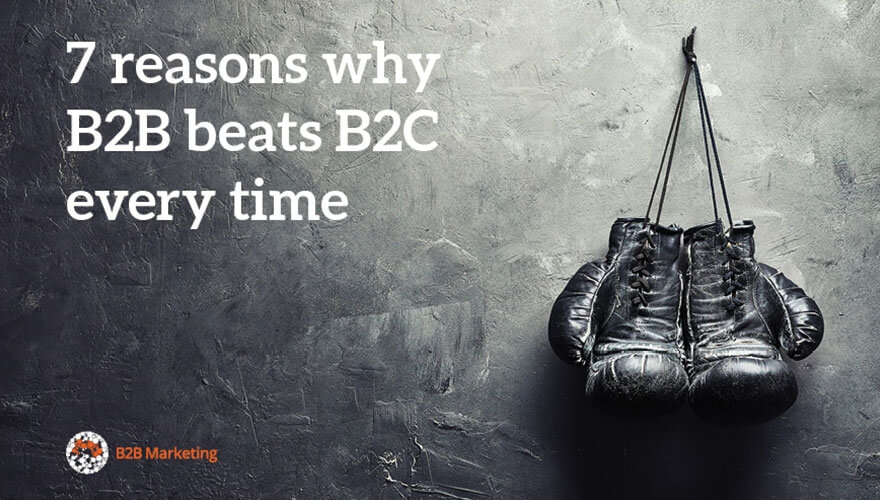 7 reasons why B2B beats B2C every time image