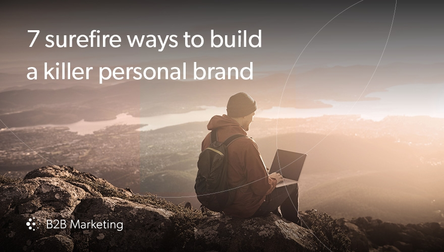 7 surefire ways to build a killer personal brand image