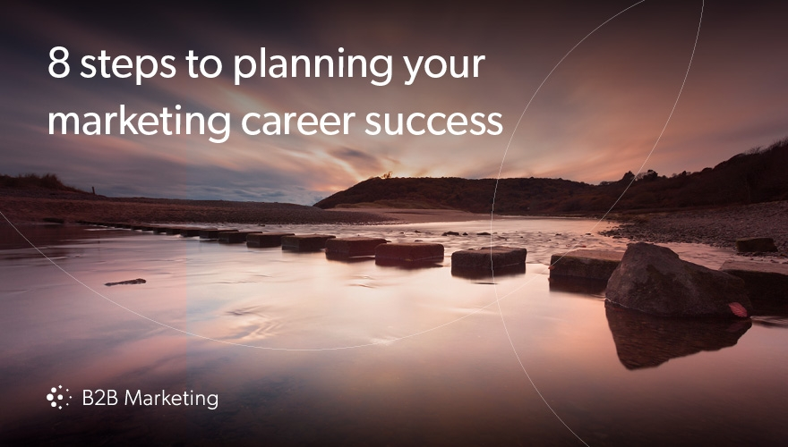 8 steps to planning your marketing career success