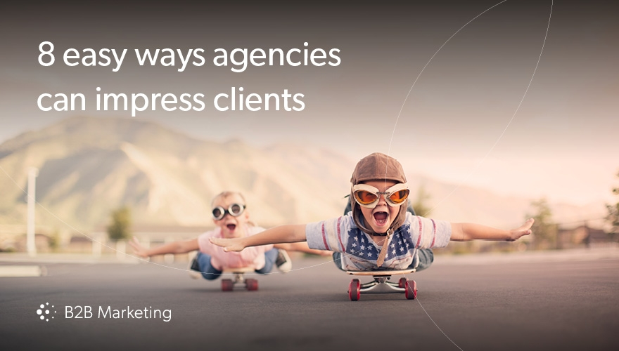 8 ways agencies can impress clients image