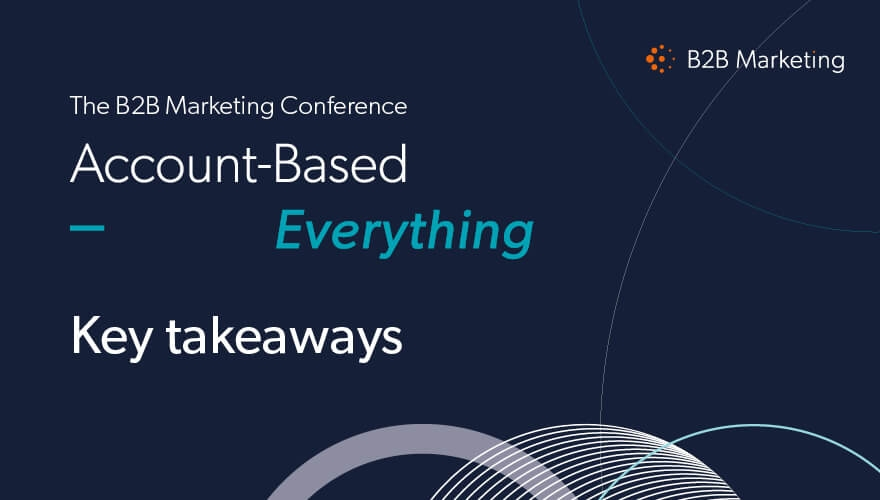 Account-Based Everything: Key takeaways from B2B Marketing's ABM Conference [INFOGRAPHIC] image