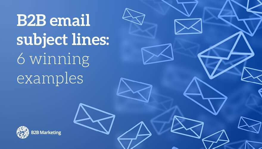 B2B email subject lines: 6 winning examples image