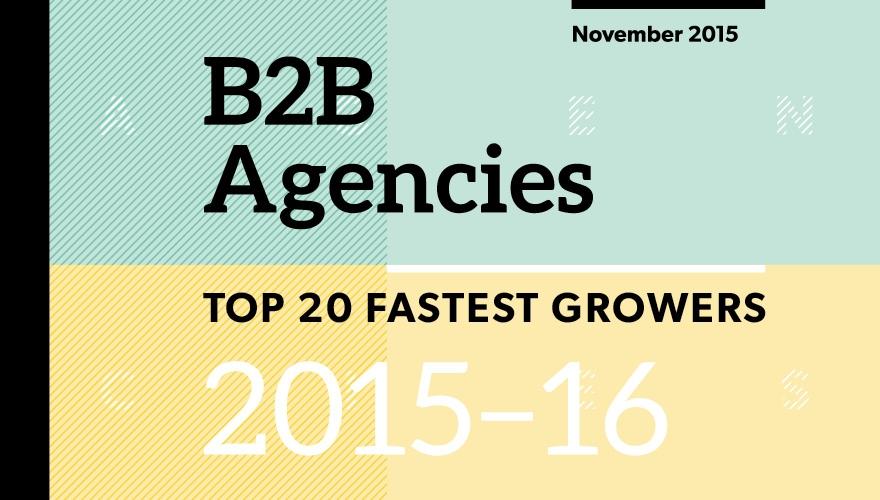 Top 20 fastest-growing B2B marketing agencies in 2015-16
