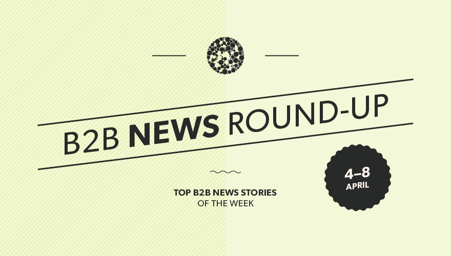 Top B2B news stories from this week image