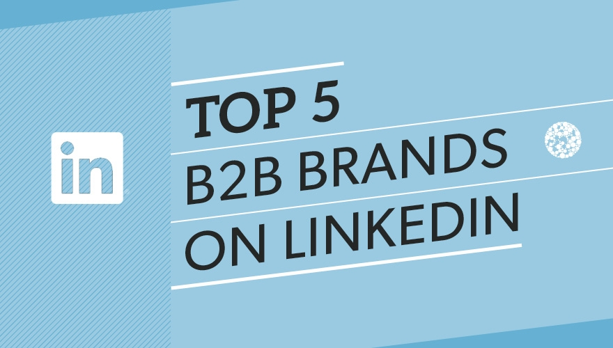Top 5 B2B marketing brands on LinkedIn image