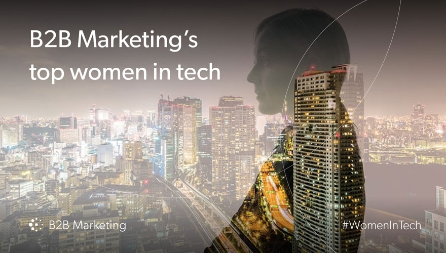 B2B Marketing's top women in tech