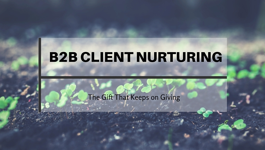 B2B Client Nurturing – The Gift That Keeps on Giving image