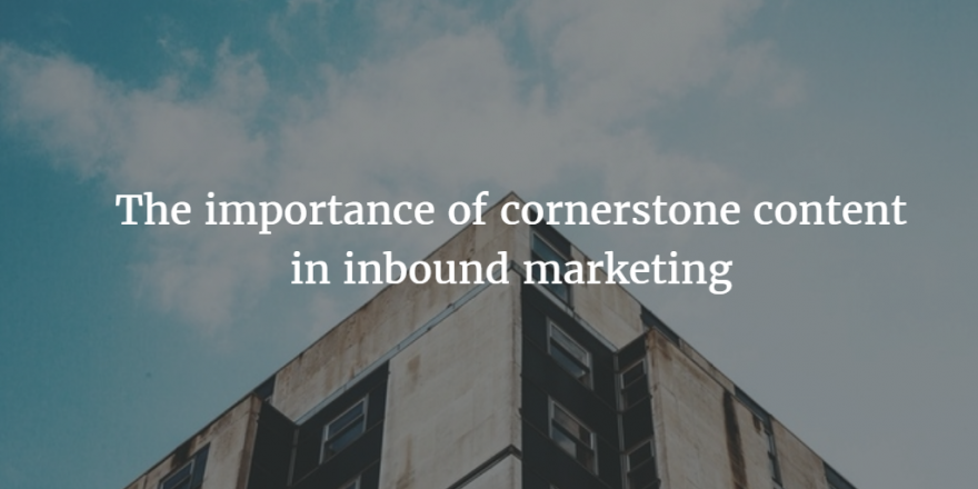 The importance of cornerstone content in inbound marketing image