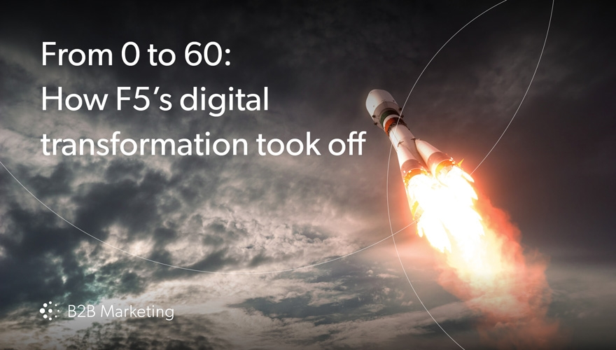 From 0 to 60: How F5s digital transformation took off