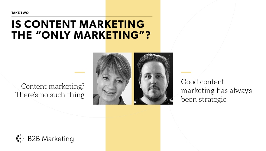 Is content marketing the 'only marketing' in B2B? Image