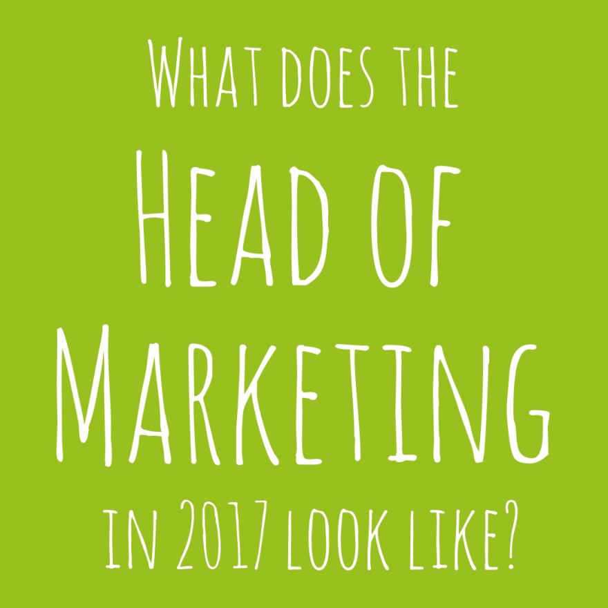 What doe the head of marketing look like in 2017?