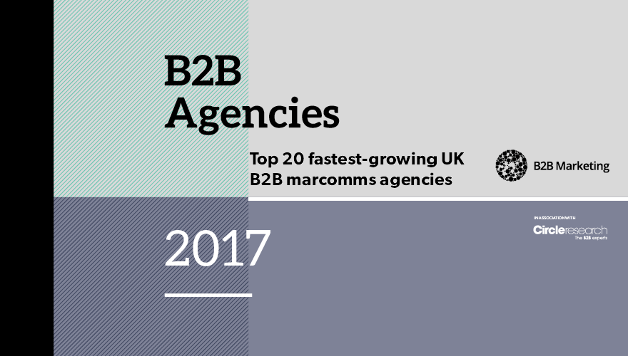 Top 20 fastest-growing UK B2B marcomms agencies 2016-17 image