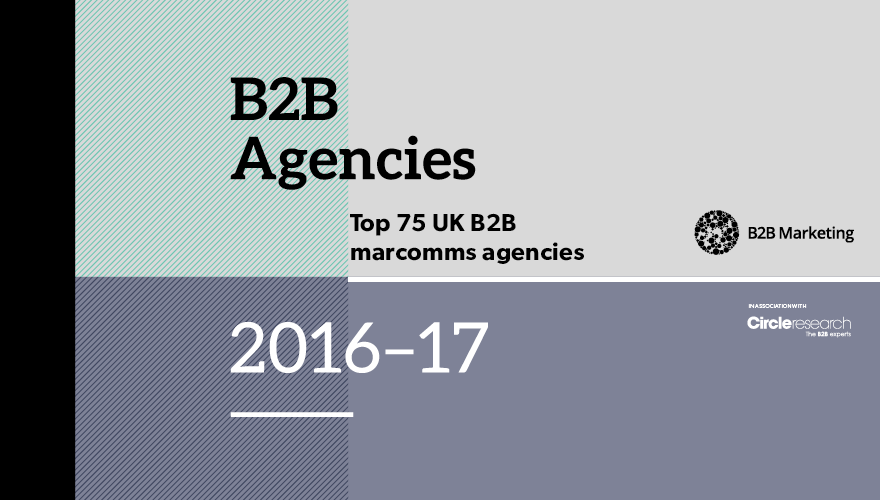 Top 75 UK B2B marcomms agencies 2016-17