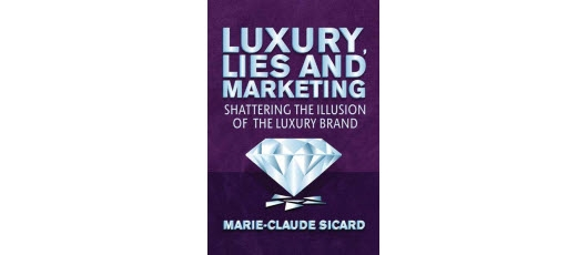 Luxury, lies and marketing: Shattering the illusion of the luxury brand