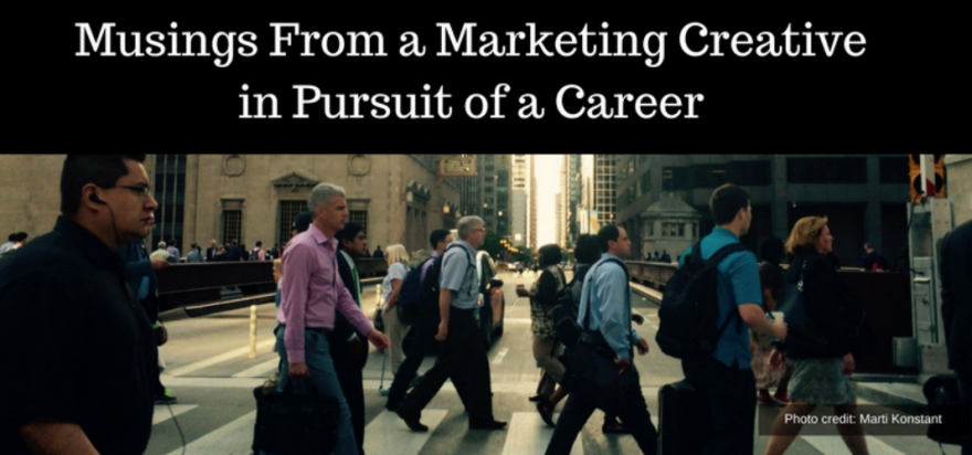 Musings from a marketing creative in pursuit of a career