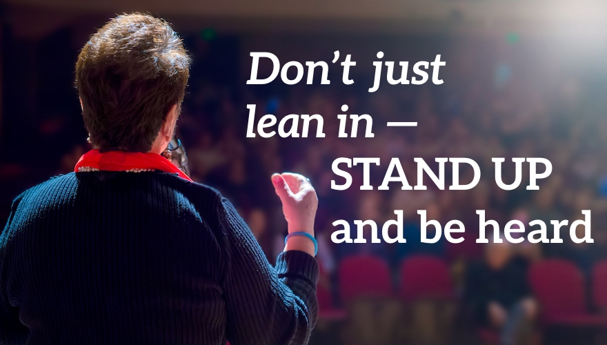 Don't just lean in – stand up and be heard diversity events