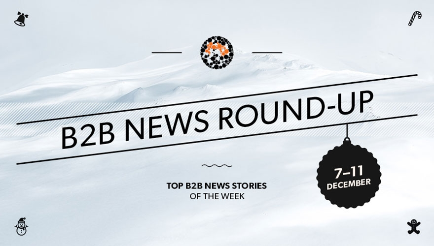 Top B2B marketing news stories from this week