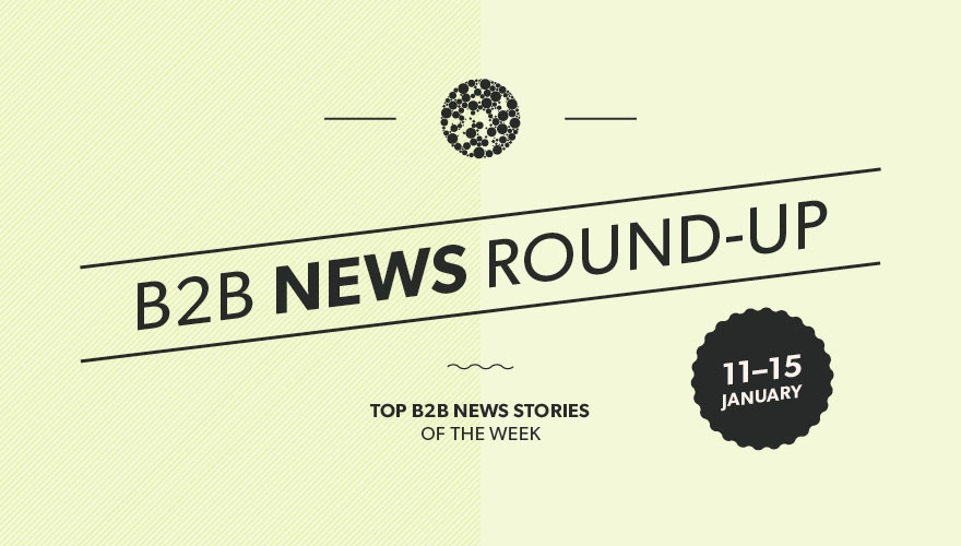 Top B2B news stories from this week