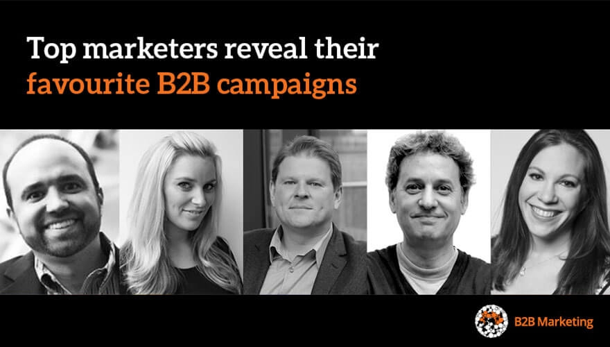 Top marketers reveal their favourite B2B campaigns image