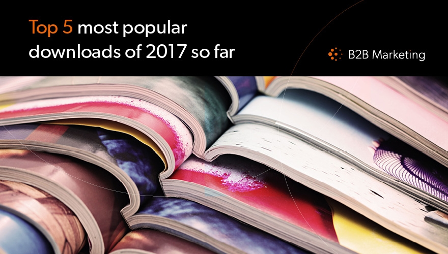 Top 5 B2B marketing downloads of 2017 so far image
