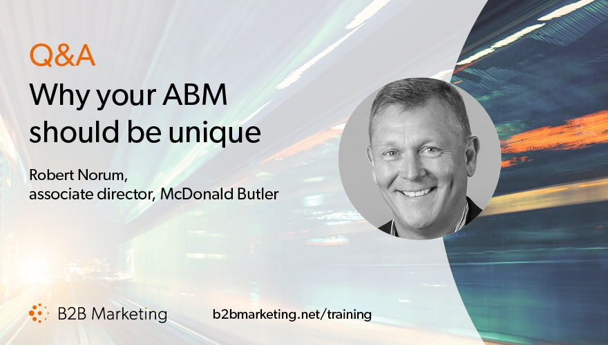 Q&A Robert Norum: Why your ABM should be unique to your organisation
