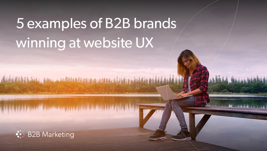 UX: 5 B2B brands winning at website user experience image