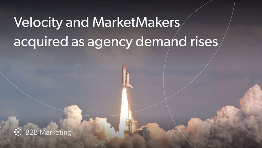 Velocity and MarketMakers acquired as demand for B2B agencies rockets image