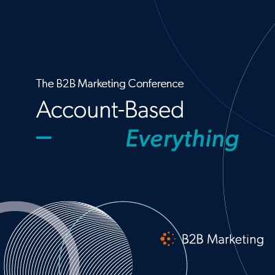 B2B MARKETING ABM CONFERENCE: ACCOUNT-BASED EVERYTHING