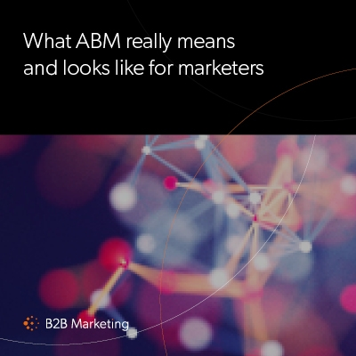 What ABM really means and looks like for marketers