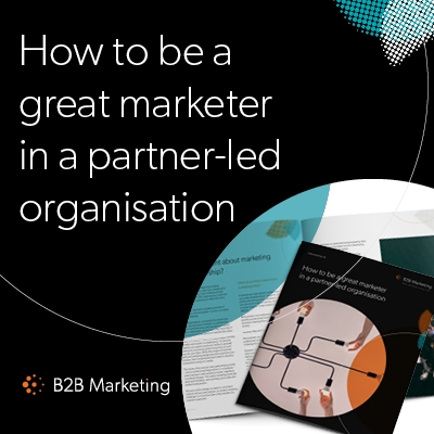 How to be a great marketer in a partner-led organisation
