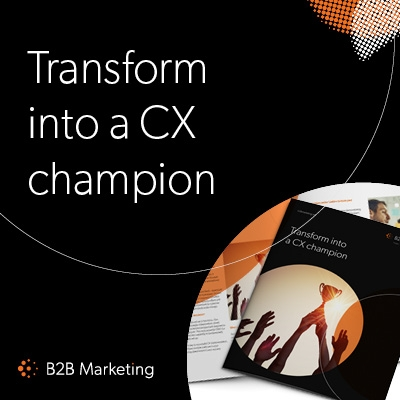 Transform into a customer experience champion