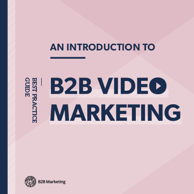 Top 5 downloads of 2016: An introduction to B2B video marketing