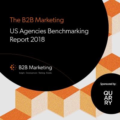 B2B Marketing US Agencies Benchmarking Report 2018