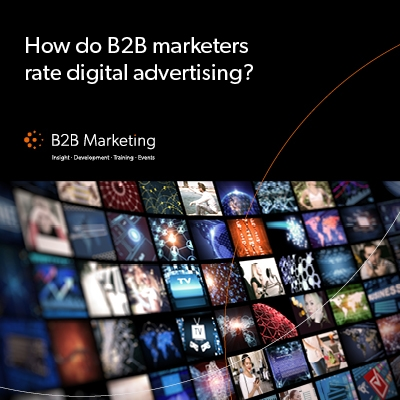 How do B2B marketers rate digital advertising?