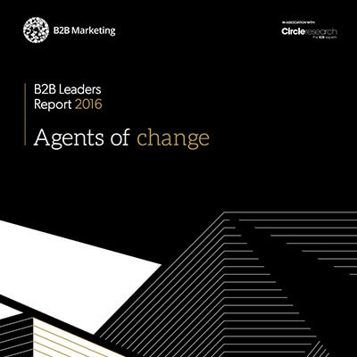 B2B Leaders Report 2016: Agents of change