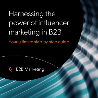 Harnessing the power of influencer marketing in B2B Your ultimate step-by-step guide to putting together an influencer marketing programme that will deliver tangible results image