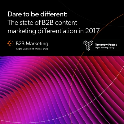 Dare to be different: The state of B2B content marketing differentiation in 2017
