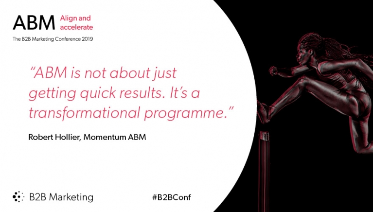 """ABM is not about just getting quick results. It's a transformational programme."" - Robert Hollier, Momentum ABM"