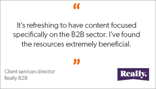 Really B2B testimonial for B2B Marketing free membership