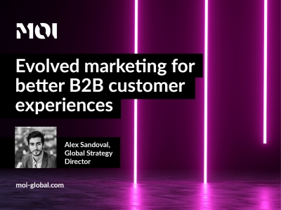 Evolved marketing for better B2B customer experiences