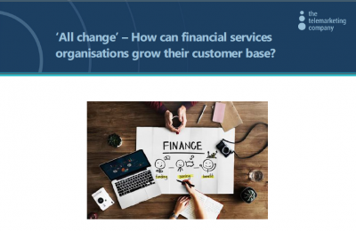 'All change' – How can financial services organisations grow their customer base?