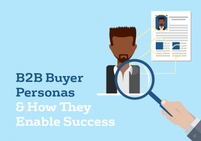 B2B buyer personas and how they enable success
