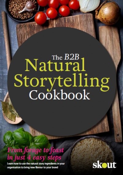 The B2B natural storytelling cookbook