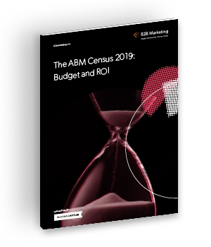 The account based marketing census 2019: Budget and ROI cover image